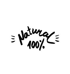 natural - hand drawn brush text badge sticker vector image vector image
