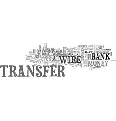 wire transfers the easiest way to send money text vector image vector image