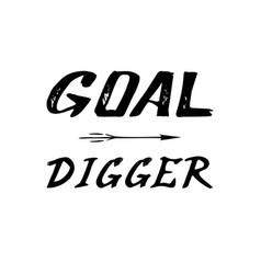 Goal digger inspiring personal brush lettering vector
