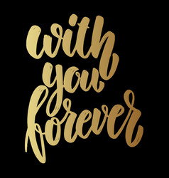 with you forever lettering phrase on dark vector image