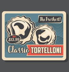 Tortelloni pasta italian dish menu vector