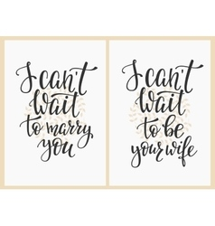I cant wait to be your wife marry you Wedding sign vector image