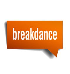 Breakdance orange 3d speech bubble vector