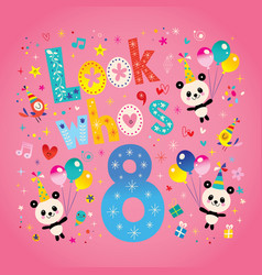 look whos eight birthday card vector image