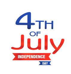 fourth of july independence day ribbon background vector image