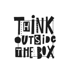 think outside box quote lettering vector image