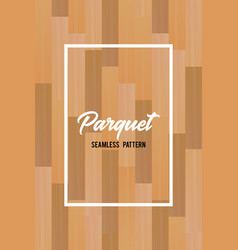 Wooden texture seamless pattern parquet vector