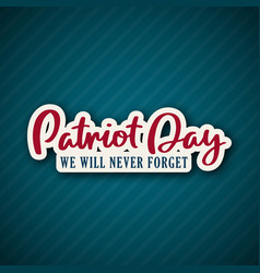 911 patriot day background with lettering vector image