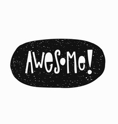 awesome t-shirt sticker quote lettering vector image