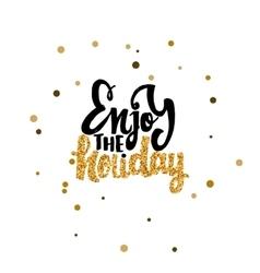 Enjoy holiday calligraphy gold paint similar vector
