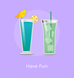 Have fun green cocktail with ice cubes blue drink vector