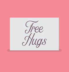 free hugs sign vector image