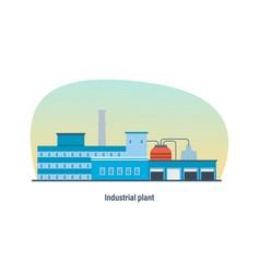 industrial building of plant interior exterior vector image vector image