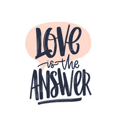Love is the answer romantic text message written vector