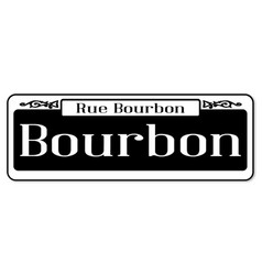 Rue bourbon street sign vector