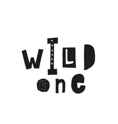 wild one shirt quote lettering vector image