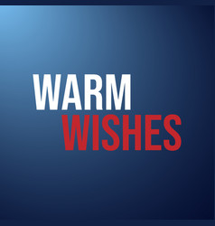 warm wishes inspiration and motivation quote vector image
