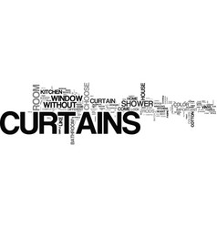Without drapes is it curtains text word cloud vector