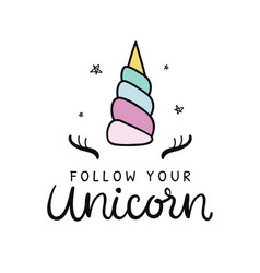 follow your unicorn hand lettering poster vector image