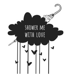 Funny quote about weather shower me with love vector