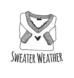 Funny quote about sweater weather hand drawn vector