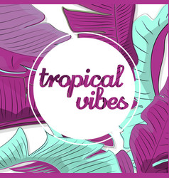 tropical vibes abstract vector image vector image