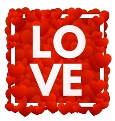 Love and hearts vector