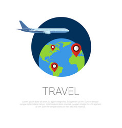 flying around world plane and map pointers on vector image vector image