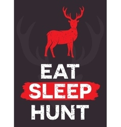 Eat sleep hunt - creative quote hand vector