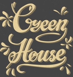 Green house Lettering vintage typographic poster vector