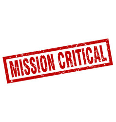 Square grunge red mission critical stamp vector