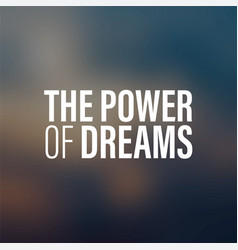 power of dreams inspiration and motivation quote vector image