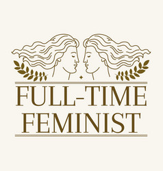 Full-time feminist hand drawn artwork vector