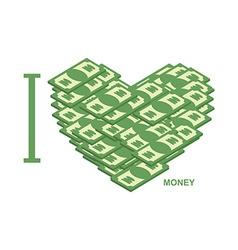 I love money Symbol of heart of dollars of cash t vector image