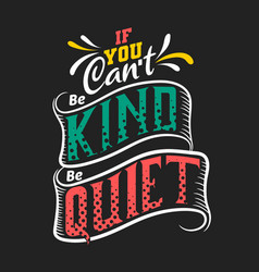 If you can not be kind be quiet vector