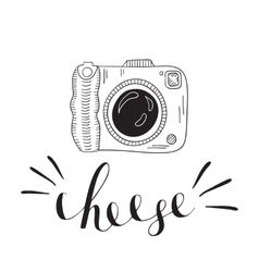Photo camera with lettering - cheese Hand drawn vector image