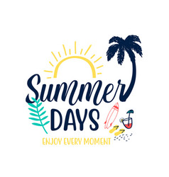 summer days slogan and hand drawing cute icons vector image