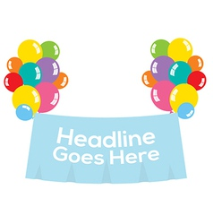 Colorful Balloons With Blank Banner vector image vector image