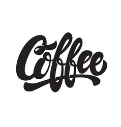 coffee lettering phrase isolated on white vector image