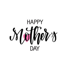 happy mother s day calligraphy greeting vector image