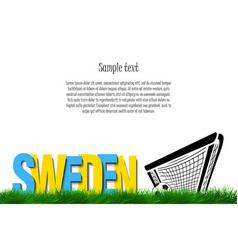 Sweden and a soccer ball at the gate vector