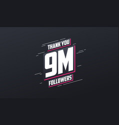 thank you 9m followers greeting card template for vector image