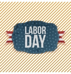 Labor Day realistic greeting Emblem vector image