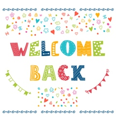 Welcome back lettering text Hand drawn design vector image