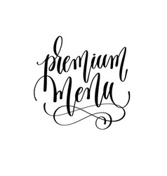 premium menu - black and white hand lettering text vector image