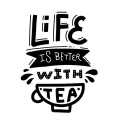 life is better with tea linear hand drawn vector image