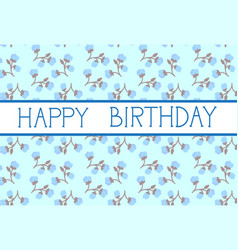 Happy birthday greeting card cute over flowers vector