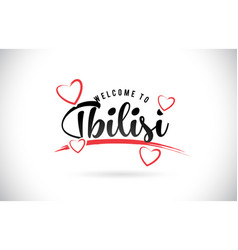 Tbilisi welcome to word text with handwritten vector