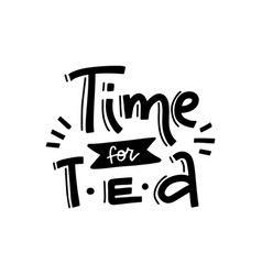 time for tea linear hand drawn calligraphic quote vector image
