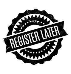register later rubber stamp vector image